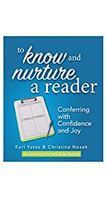 To Know and Nurture a Reader: Conferring with Confidence and Joy