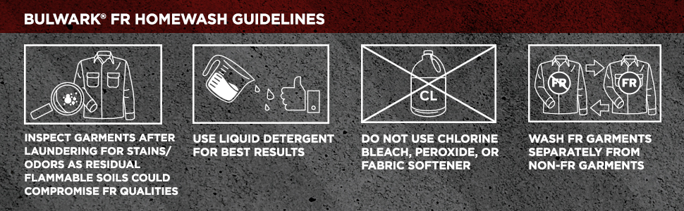 Bulwark, fire safety, bulwark fr, fr clothing, flame resistant, fr wash, fr care, homewash guideline