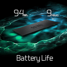 Long battery life; 94wh