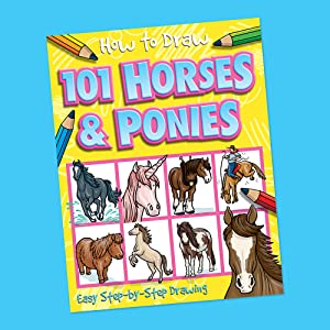How To Draw 101 Horses Ponies How To Draw Top That Kids Amazon Co