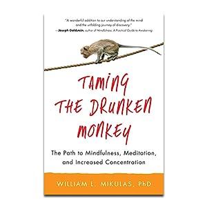 taming the drunken monkey, william mikulas, meditation, mindfulness, mindfulness book, book on mind