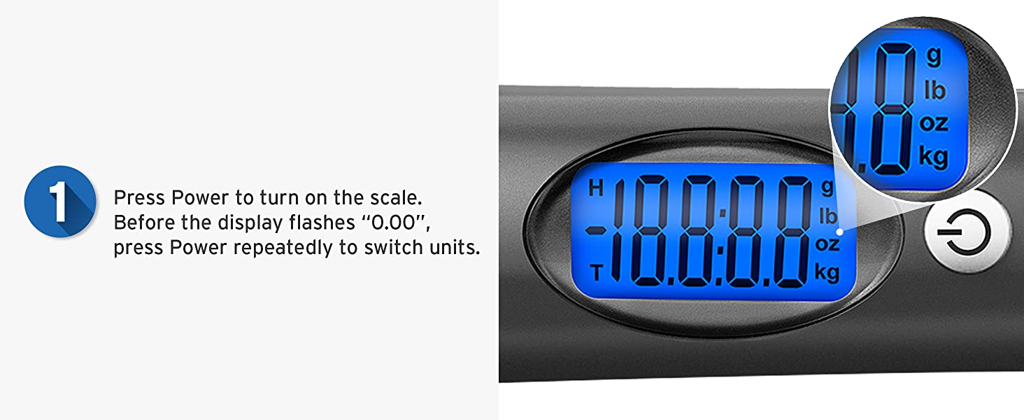 Press Power to turn on the scale, press Power repeatedly to switch units.