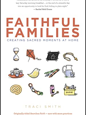 faithful families, traci smith, creating sacred moments at home