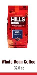 Hills Bros Dark Satin
