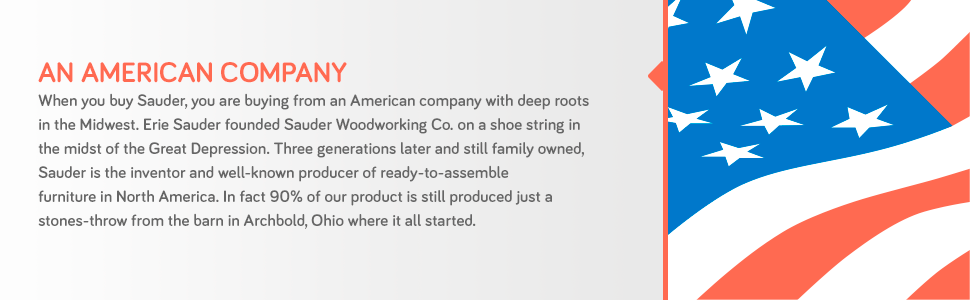 Sauder, the inventor of ready-to-assemble furniture, is an American company with deep roots in Ohio.