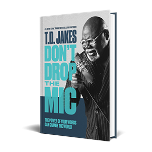 TD Jakes New York Times bestselling author Don't Drop the Mic important change words speak how to