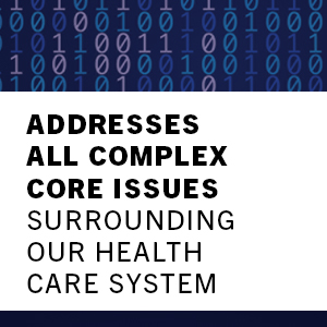 addresses all complex core issues surrounding our health care system
