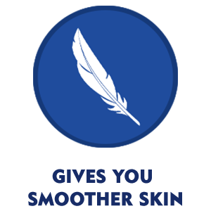 GIVES YOU SMOOTHER SKIN