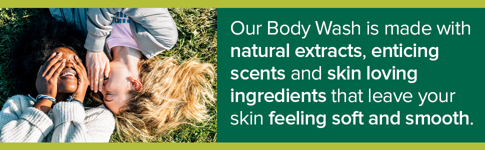 Our Body Wash is made with natural extracts, enticing scents and skin loving ingredients.