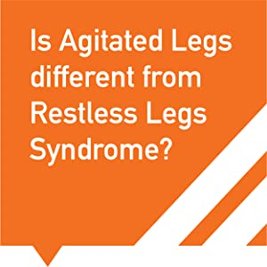 Is Agitated Legs different from Restless Legs Syndrome.