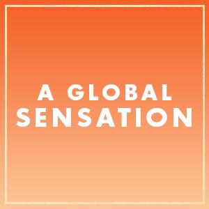 A Global Sensation