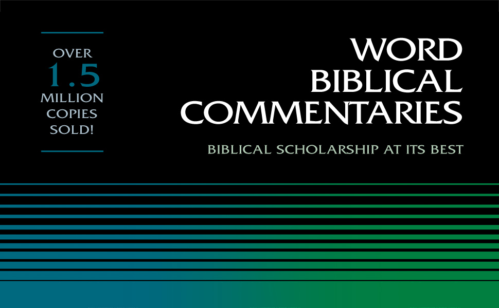 Word Biblical Commentaries. Biblical scholarship at its best.