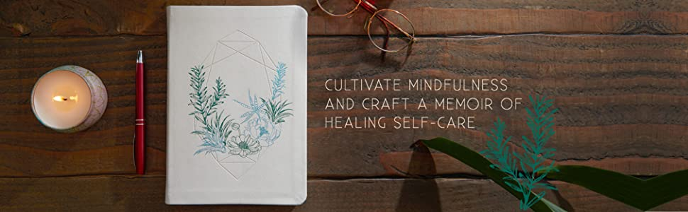 Cultivate Mindfulness and Craft a Memoir of Healing Self-Care