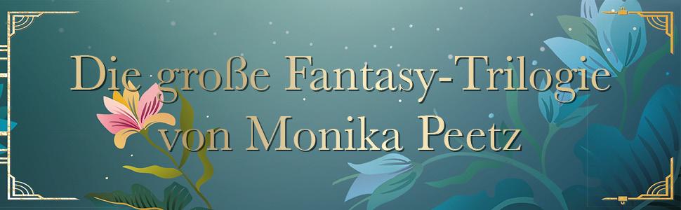 Die große Fantasy-Trilogie von Monika Peetz