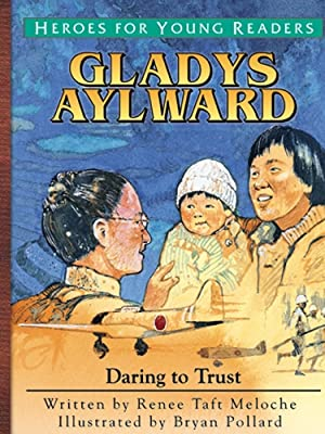 Heroes for Young Readers, picture books, Gladys Aylward,fully illustrated,hardcvoer,children's books
