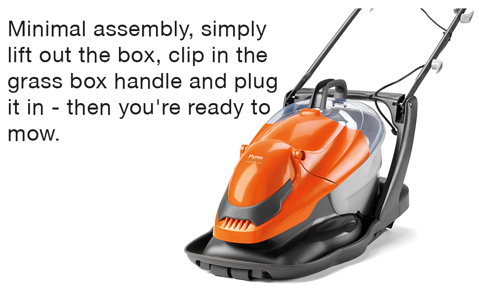 Simply lift out the box, clip in the grass box handle and plug it in then you're ready to mow.