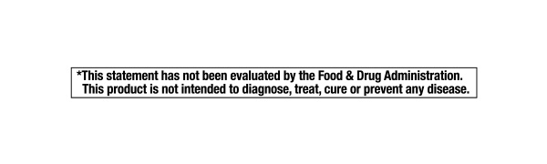 This statement has not been evaluated by the FDA