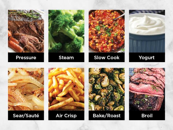 pressure cooker, steam, slow cook, yogurt, sear, saute, air crisp, bake, roast, broil