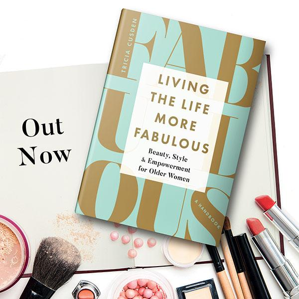 living the life more fabulous beauty style and empowerment for older women