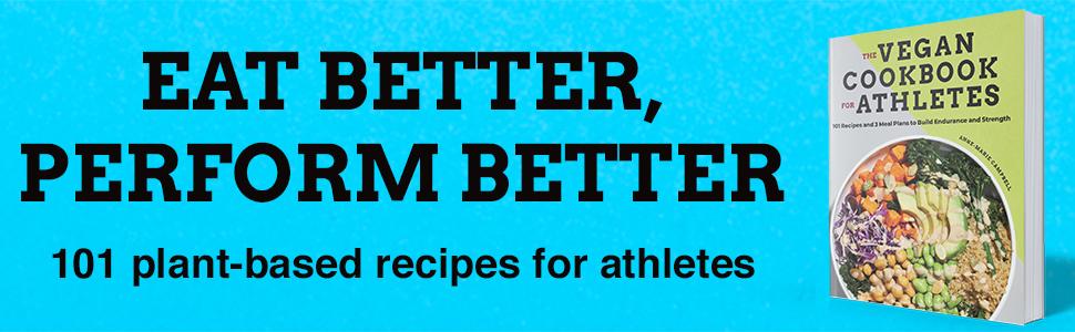 Vegan cookbooks, vegan cookbooks for athletes, vegan books, vegan recipe books, vegan for athletes