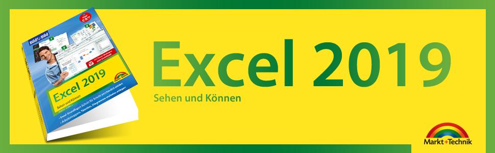 Excel 2019 Bild für Bild Sehen und Können Schritt für Schritt Markt+Technik Ignatz Schels
