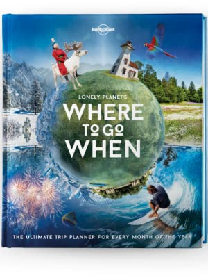 Lonely Planet's Where To Go When: Amazon co uk: Lonely