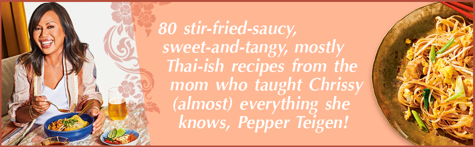 80 mostly Thai-ish recipes from the mom who taught Chrissy (almost) everything she knows
