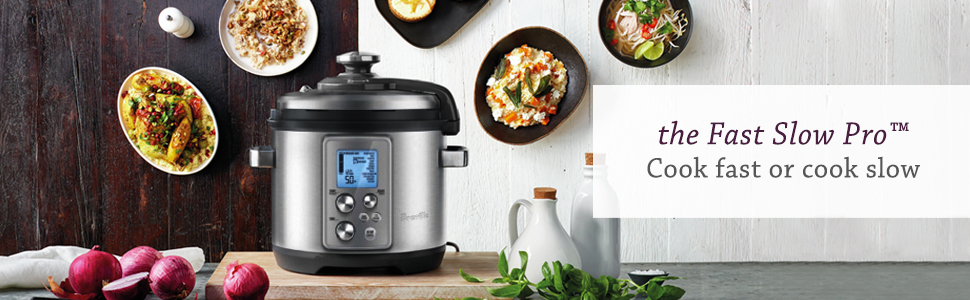 fast slow pressure cooking