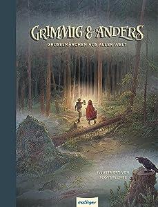 Grimmig & Anders. Gruselmärchen aus aller Welt