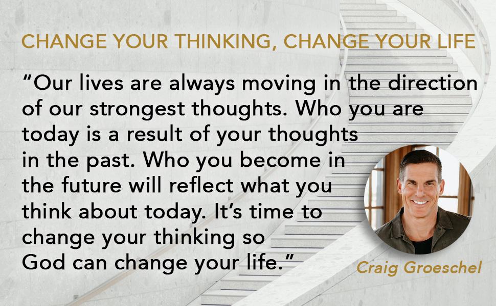 Craig Groeschel, habits, thoughts, mind, Lysa TerKeurst, Dave Ramsey, John C. Maxwell, Louie Giglio
