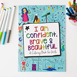 I Am Confident, Brave & Beautiful A Coloring Book for Girls