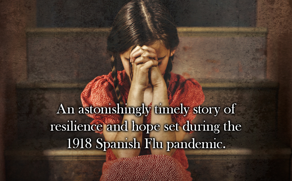 A Heroic Novel of Survival During the 1918 Influenza Pandemic  Ellen Marie Wiseman 9781496715869