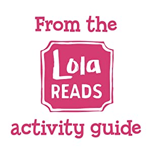 From the Lola Reads activity guide