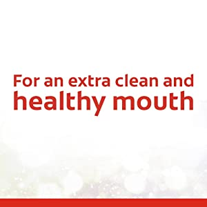 For an extra clean and healthy mouth