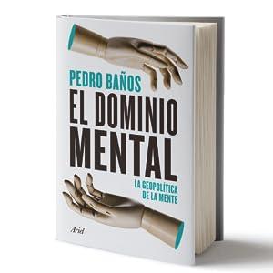 El dominio mental: La geopolítica de la mente (Ariel