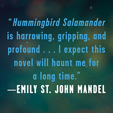 Hummingbird Salamander Jeff VanderMeer Emily St. John Mandel quote