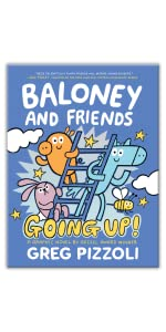 Baloney and Friends: Going Up! by Greg Pizzoli