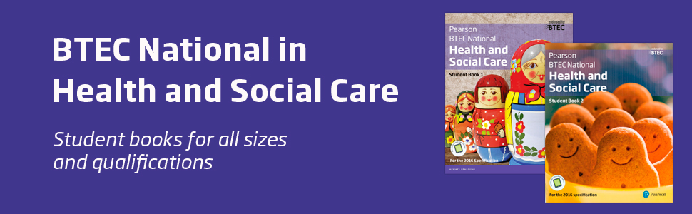 BTEC Nationals, health & social care, health and social care, textbook, student book, textbook 1