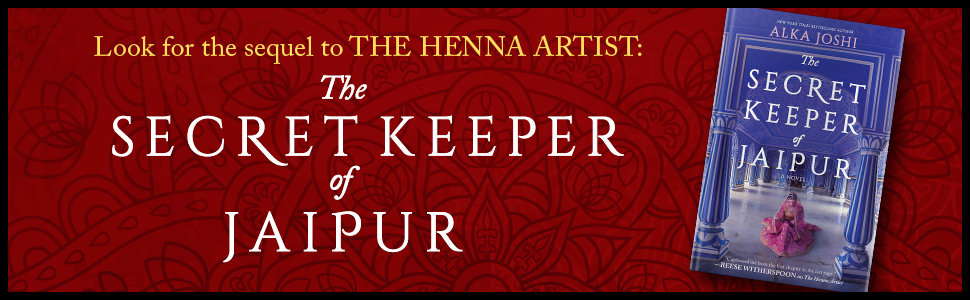"""""""Look for the sequel to The Henna Artist: The Secret Keeper of Jaipur."""
