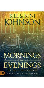 mornings and evenings bill johnson