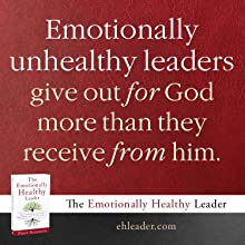 Emotionally unhealthy leaders give out for God more than they receive from him