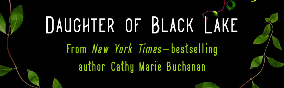 Daughter of Black Lake, Cathy Marie Buchanan, Historical fiction