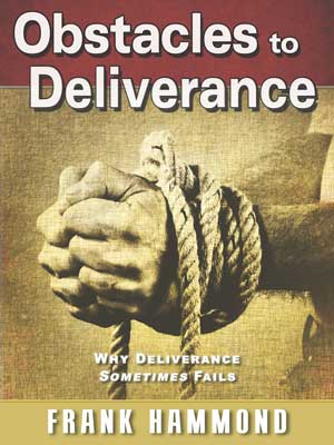 Obstacles to Deliverance: Why Deliverance Sometimes Fails (The Frank
