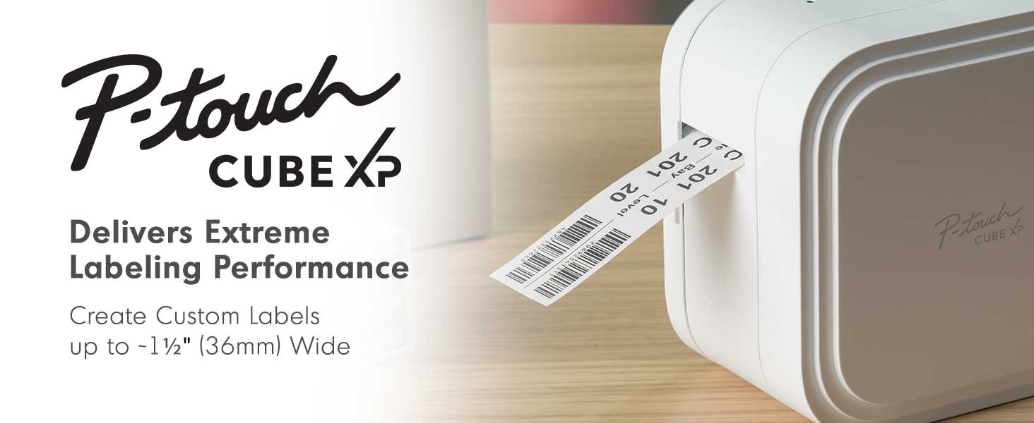 P-touch CUBE XP: Delivers Extreme Labeling Performance