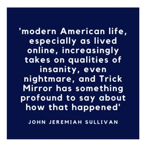 Trick Mirror: Reflections on Self-Delusion: Amazon co uk