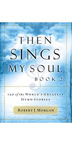 Then sings my soul book 2 by robert j morgan