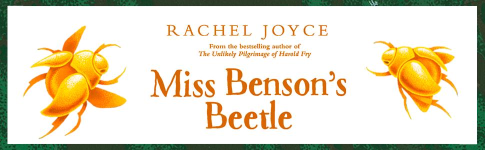 Miss Benson's Beetle, Rachel Joyce, Unlikely Pilgrimage of Harold Fry