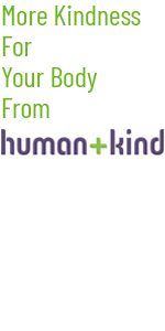 More Kindness For Your Body From Human+Kind