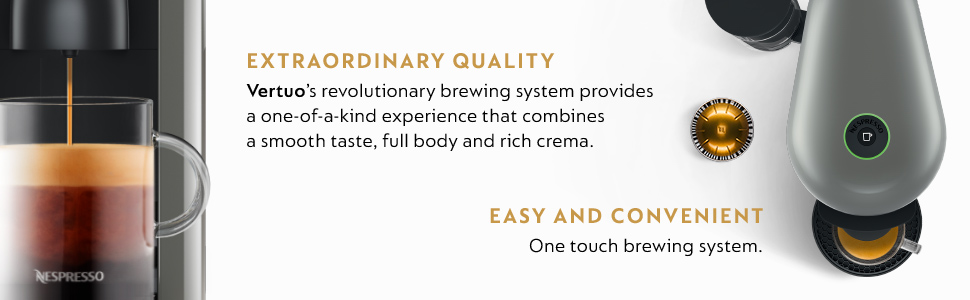 Extraordinary Quality --  Vertuo's revolutionary brewing system provides a one-of-a-kind experience