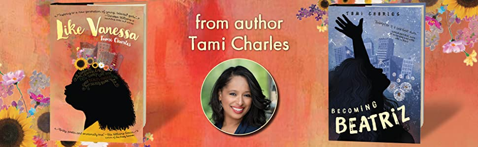 From author Tami Charles: Like Vanessa and Becoming Beatriz